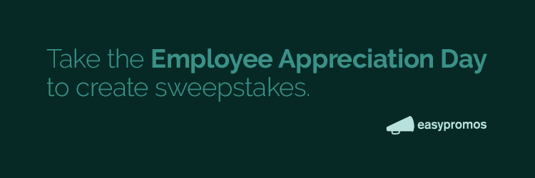 Take the employee appreciation day to create sweepstakes