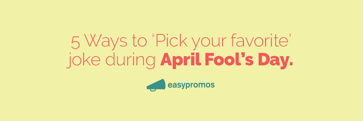 5 ways to pick your favorite joke during april fool s day