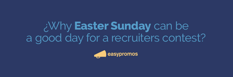 why easter sunday can be a good day for a recruiters contest