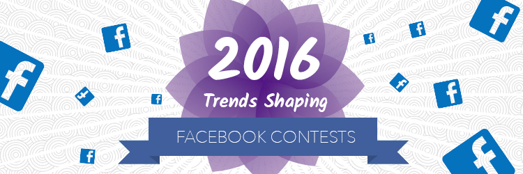 2016 Trends Shaping Facebook contests