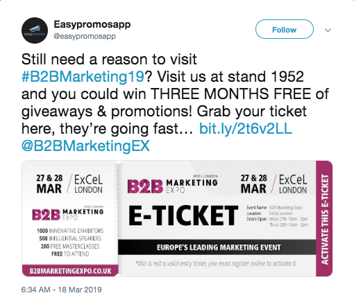 "Screenshot of a tweet by Easypromos. The text reads: ""Still need a reason to visit B2B Marketing 19? Visit us at stand 1952 and you could win 3 months free of giveaways and promotions! Grab your ticket here, they're going fast..."""