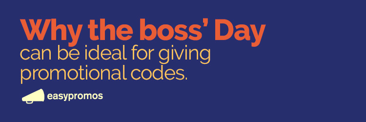 Why the boss day can be ideal for giving promotional codes