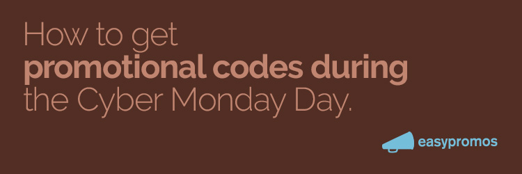 How to get promotional codes during the cyber monday day