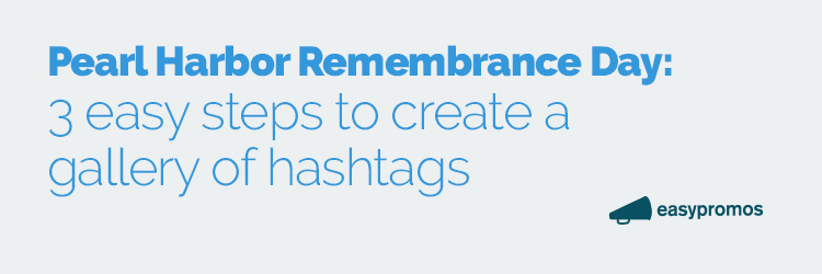Pearl Harbor remembrance day 3 easy steps to create a gallery of hashtags