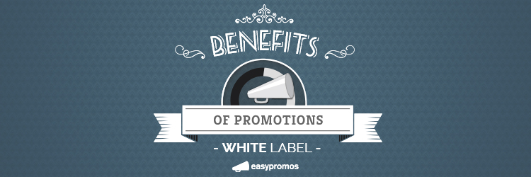 Benefits White Label promotions