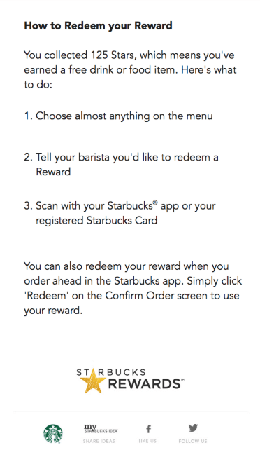 Example of a reminder after a giveaway with email marketing. This example, from Starbucks, explains how to use reward points in 3 easy steps.