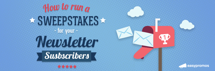 How to run a sweepstakes for your newsletter subscribers
