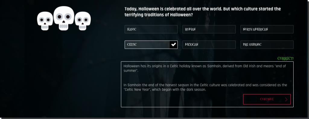 "Example of Halloween quiz promotions. The question is, ""Which culture started the Halloween tradition?"" Users select an answer from a list of choices, and get instant feedback about whether their answer is correct."