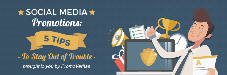 Social Media Promotions: 5 Tips to Stay Out Of Trouble