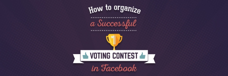 How To Organize A Successful Voting ContestIn Facebook