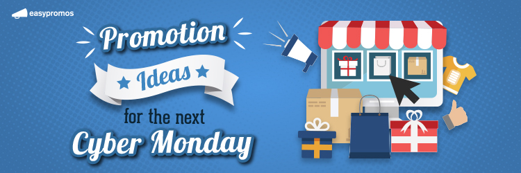 Promotion ideas for the next cyber monday