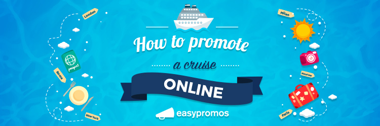 how to promote a cruise online