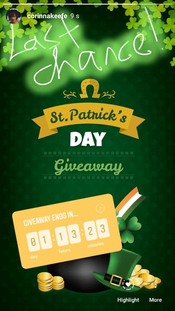 "Instagram Story about a St Patrick's Day giveaway. Against a green background with shamrocks and a pot of gold, the text overlay reads: ""Last chance! St Patrick's Day giveaway. Giveaway ends in 1 day 13 hours 23 minutes."""
