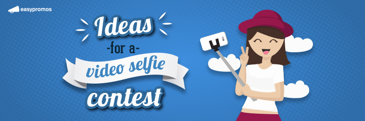 Ideas for a video selfie contest