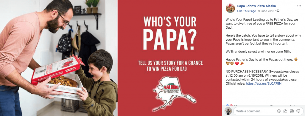 "An example of Father's Day giveaways on Facebook from pizza chain Papa John's. The photo shows a father opening a pizza box for his young son. Against a red background, the text reads, ""Who's your papa? Tell us your story for a chance to win pizza for dad."""