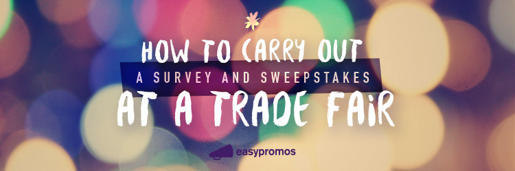 How to carry out a survey and sweepstakes at a trade fair