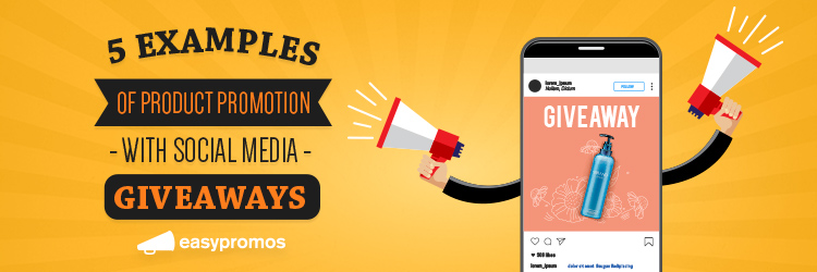 header_5_examples_product_promotion_social_media_giveaways