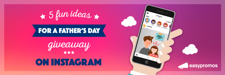 Ideas for a Father's Day giveaway on Instagram