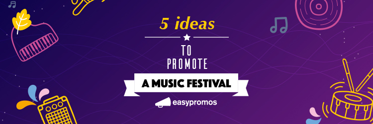 5 ideas to promote music festivals and events