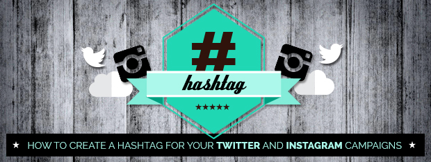 Create a hashtag for Twitter Instagram campaigns