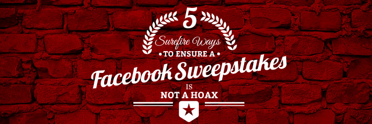 5 Surefire ways to ensure a facebook sweepstakes is not a hoax