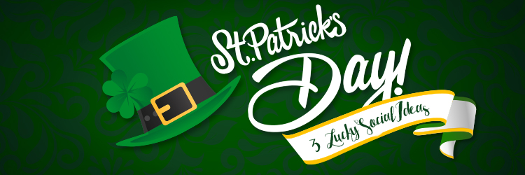 3 Lucky Ideas To Maximize Your St Patricks Day Promotion