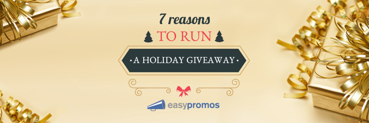 7 reasons to run a holiday giveaway