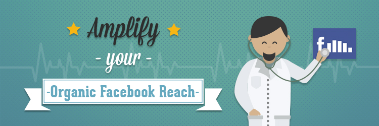 Amplify Organic Facebook Reach