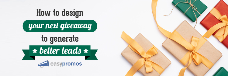 How to design your next giveaway to generate better leads