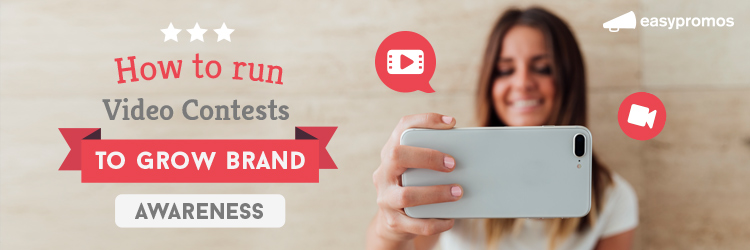 How to run Video Contests to grow Brand Awareness