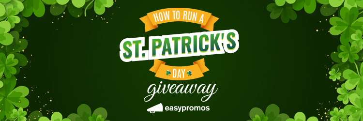 How to run a St Patricks Day giveaway