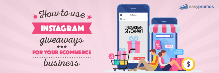 How to use Instagram giveaways for your ecommerce business