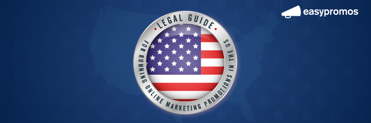 Legal guide for running online marketing promotions in the US