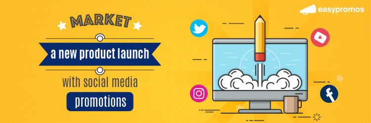 Market a new product launch with social media promotions