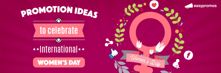 International Women's Day promotion ideas