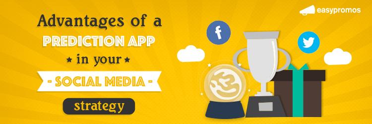 advantages_of_a_prediction_app_social_media_strategy