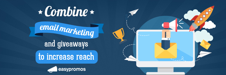 Combine email marketing and giveaways to increase reach