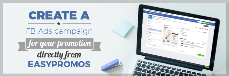 header_create_a_Facebook_Ads_campaign_for_your_promotion_directly_from_easypromos
