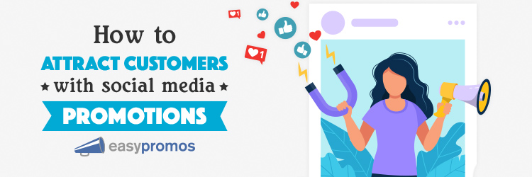header_how_to_attract_customers_with_social_media_promotions