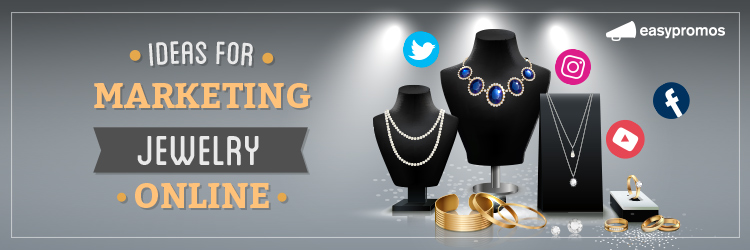 Ideas for marketing jewelry online