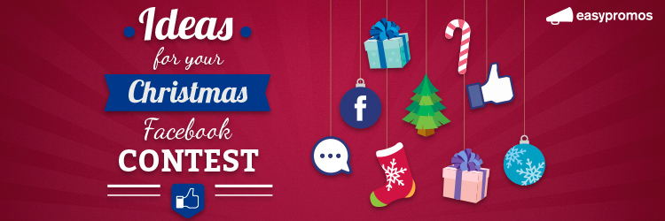 3 Easy Ideas for your Christmas Facebook Contest