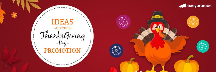 Fun Thanksgiving Promotion Ideas To Boost Brand Engagement