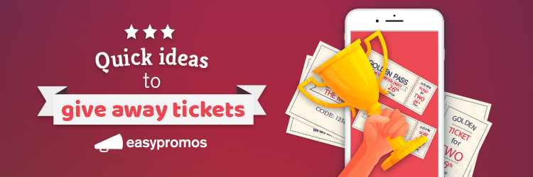 Quick ideas to give away tickets