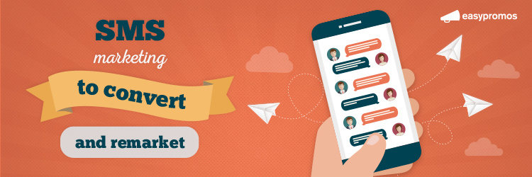 SMS marketing to convert and remarket