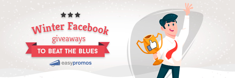 Winter Facebook giveaways to beat the blues