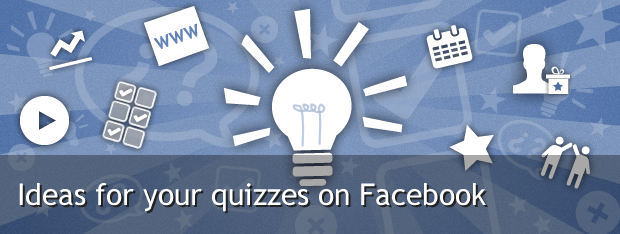 ideas for facebook quizzes and questionnaires