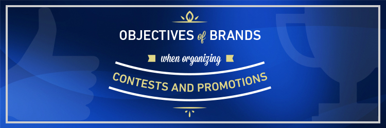 Objective brands when organizing promotions and contests