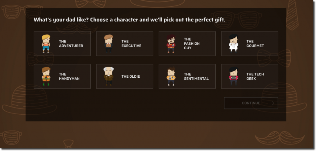 "Screenshot from a Father's Day quiz. Against a brown background, the question reads, ""What's your dad like? Choose a character and we'll pick out the perfect gift"". 8 illustrated characters are available, including adventurer, executive, fashion guy, gourmet, handyman, oldie, sentimental, and tech geek."