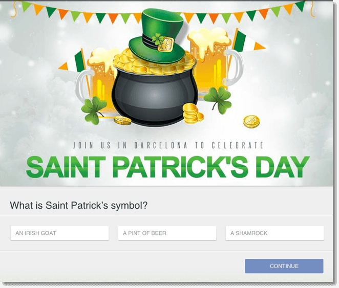 "Screenshot of a quiz for a Saint Patrick's Day promotion. The image shows a cauldron full of gold, a green hat, and two pints of beer. The text reads: ""Join us in Barcelona to celebrate Saint Patrick's Day. What is Saint Patrick's symbol? 1, an Irish goat. 2, a pint of beer. 3, a shamrock."""