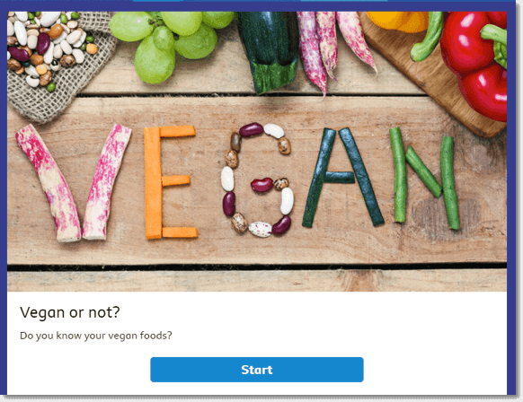 """Screenshot of a quiz by CBBC. The main image shows the word """"vegan"""" spelled out with chopped vegetables. The text reads, """"Vegan or not? Do you know your vegan foods? Start."""""""